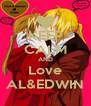 KEEP CALM AND Love AL&EDWIN - Personalised Poster A4 size