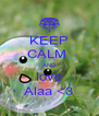 KEEP CALM  AND love Alaa <3 - Personalised Poster A4 size