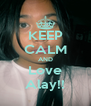 KEEP CALM AND Love Alay!! - Personalised Poster A4 size