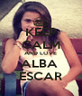 KEEP CALM AND LOVE ALBA  ESCAR - Personalised Poster A4 size