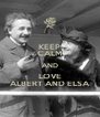 KEEP CALM AND LOVE ALBERT AND ELSA - Personalised Poster A4 size