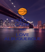 KEEP CALM AND LOVE ALBUQUERQUE - Personalised Poster A4 size
