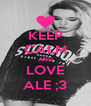 KEEP CALM AND LOVE ALE ;3 - Personalised Poster A4 size