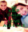 KEEP CALM AND LOVE ALE E ALE - Personalised Poster A4 size