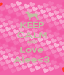 KEEP CALM AND Love Alee<3 - Personalised Poster A4 size