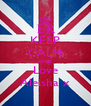 KEEP CALM AND Love Aleisha x - Personalised Poster A4 size