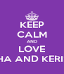 KEEP CALM AND LOVE ALETHA AND KERISHNA - Personalised Poster A4 size
