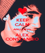 KEEP CALM AND LOVE ALEX CONSTANCIO - Personalised Poster A4 size