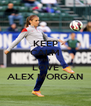 KEEP CALM AND LOVE ALEX MORGAN - Personalised Poster A4 size