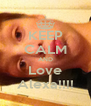 KEEP CALM AND Love Alexa!!!! - Personalised Poster A4 size