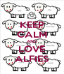 KEEP CALM AND LOVE ALFIES - Personalised Poster A4 size