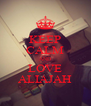 KEEP CALM AND LOVE ALIAJAH - Personalised Poster A4 size