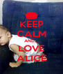 KEEP CALM AND... LOVE ALICE - Personalised Poster A4 size