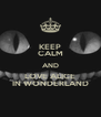 KEEP CALM AND LOVE ALICE IN WONDERLAND - Personalised Poster A4 size