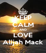 KEEP CALM AND LOVE Alijah Mack - Personalised Poster A4 size