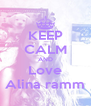 KEEP CALM AND Love Alina ramm - Personalised Poster A4 size