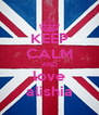 KEEP CALM AND love alishia - Personalised Poster A4 size
