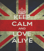 KEEP CALM AND LOVE ALIYE - Personalised Poster A4 size