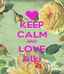 KEEP CALM AND LOVE  Alki  - Personalised Poster A4 size