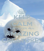 KEEP CALM AND LOVE ALL AMAZING CREATURES - Personalised Poster A4 size