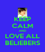 KEEP CALM AND LOVE ALL BELIEBERS - Personalised Poster A4 size