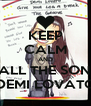 KEEP CALM AND LOVE ALL THE SONGS OF DEMI LOVATO - Personalised Poster A4 size