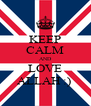 KEEP CALM AND LOVE ALLAH :)  - Personalised Poster A4 size