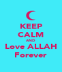KEEP CALM AND Love ALLAH Forever - Personalised Poster A4 size