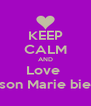 KEEP CALM AND Love  Allison Marie bieber - Personalised Poster A4 size