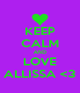 KEEP CALM AND LOVE ALLISSA <3 - Personalised Poster A4 size