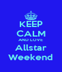 KEEP CALM AND LOVE Allstar Weekend - Personalised Poster A4 size