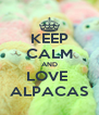 KEEP CALM AND LOVE  ALPACAS - Personalised Poster A4 size