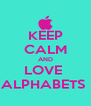 KEEP CALM AND LOVE  ALPHABETS  - Personalised Poster A4 size