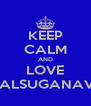 KEEP CALM AND LOVE ALTAVALSUGANAVOLLEY - Personalised Poster A4 size