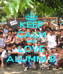 KEEP CALM AND LOVE ALUMNI 8 - Personalised Poster A4 size