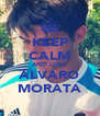 KEEP CALM AND LOVE ALVARO MORATA - Personalised Poster A4 size