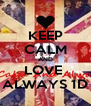 KEEP CALM AND LOVE  ALWAYS 1D - Personalised Poster A4 size