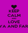 KEEP CALM AND LOVE ALYA AND FARAH - Personalised Poster A4 size