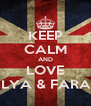 KEEP CALM AND LOVE ALYA & FARAH - Personalised Poster A4 size