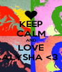 KEEP CALM AND LOVE ALYSHA <3  - Personalised Poster A4 size