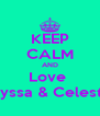 KEEP CALM AND Love  Alyssa & Celeste  - Personalised Poster A4 size