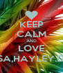 KEEP CALM AND LOVE ALYSSA,HAYLEY.DARBY - Personalised Poster A4 size
