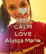 KEEP CALM AND LOVE Alyssa Marie - Personalised Poster A4 size