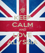 KEEP CALM AND LOVE ALYSSIA - Personalised Poster A4 size