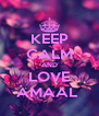 KEEP CALM AND LOVE AMAAL  - Personalised Poster A4 size