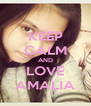 KEEP CALM AND LOVE AMALIA - Personalised Poster A4 size