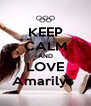 KEEP CALM AND LOVE Amarilys  - Personalised Poster A4 size