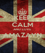 KEEP CALM AND LOVE AMAZAYN  - Personalised Poster A4 size