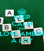 KEEP CALM AND LOVE AMBER A LOT - Personalised Poster A4 size