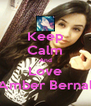Keep Calm And Love Amber Bernal - Personalised Poster A4 size